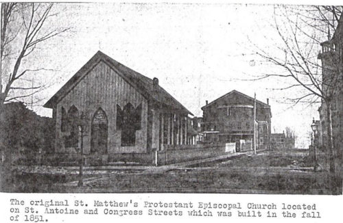 The original St. Matthew's Church built in 1851 stood at the corner of St. Antoine and Congress streets in downtown Detroit.