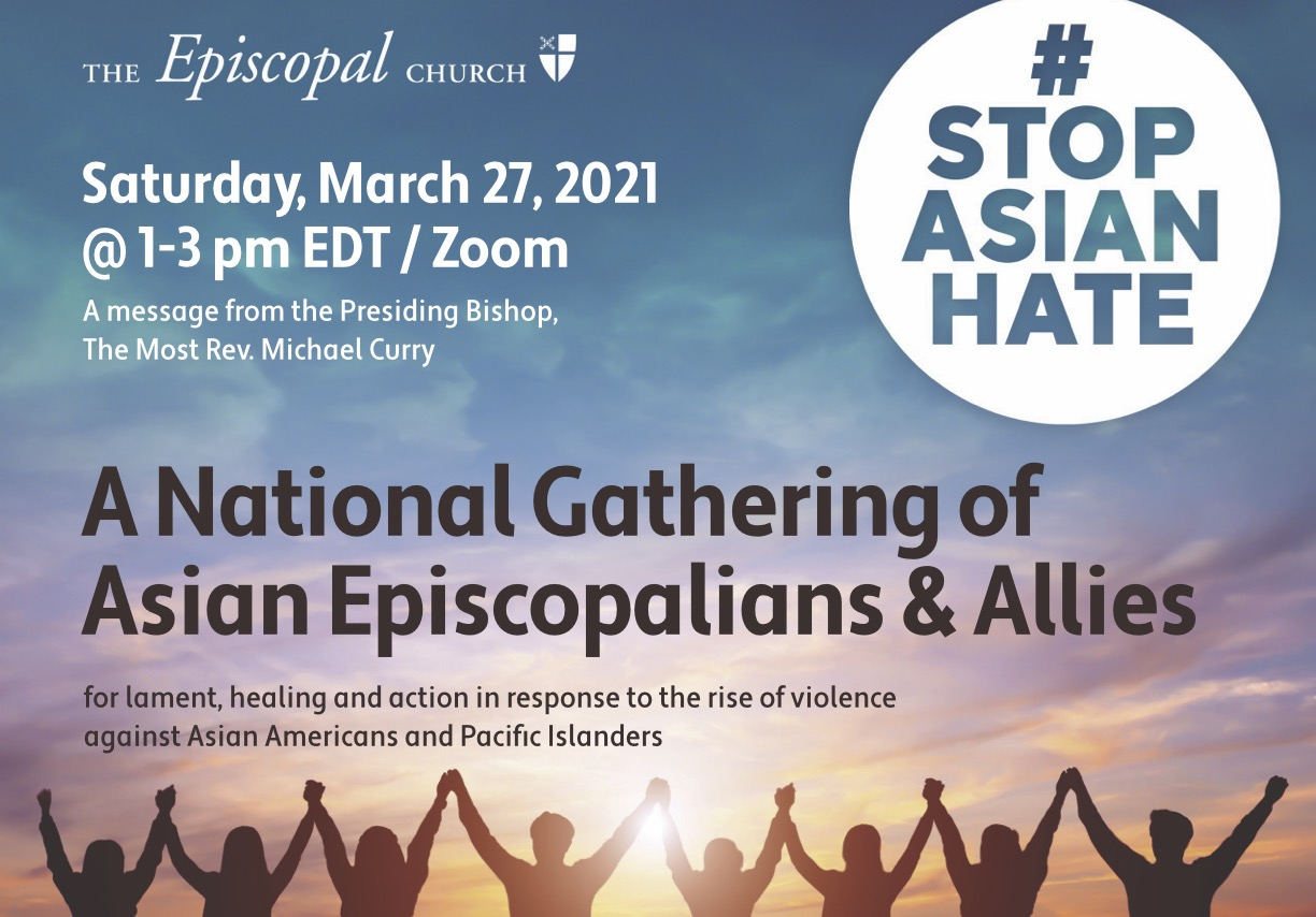 www.episcopalnewsservice.org: 'Stop Asian Hate' virtual gathering bears witness to the pain of Asian American Episcopalians